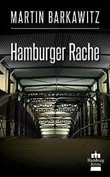 Hamburger Rache: SoKo Hamburg 10 - Ein Heike Stein Krimi (Soko Hamburg - Ein Fall für Heike Stein) von [Barkawitz, Martin]