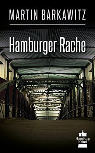 Hamburger Rache: SoKo Hamburg 10 - Ein Heike Stein Krimi (Soko Hamburg - Ein Fall für Heike Stein)