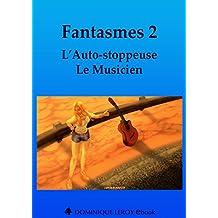 Fantasmes 2, L'Auto-stoppeuse, Le Musicien (e-ros)