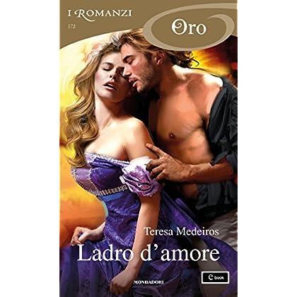 Ladro D'amore (I Romanzi Oro)