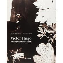 Victor Hugo : Photographies de l'exil