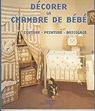 Décorer la chambre de bébé : Couture, peinture, bricolage