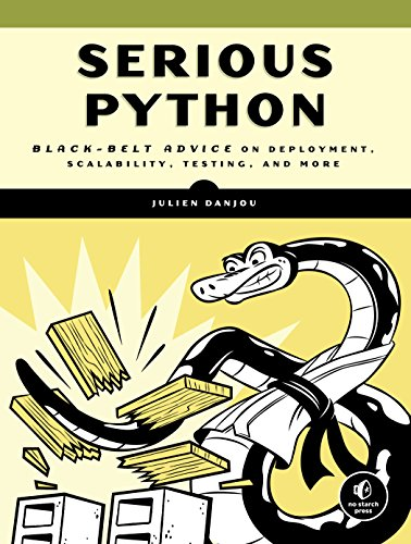 Serious Python: Black-Belt Advice on Deployment, Scalability, Testing, and More por Julien Danjou