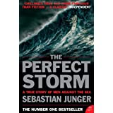 The Perfect Storm: A True Story Of Man Against The Sea by Sebastian Junger (2006-02-05)