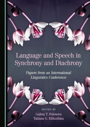 language-and-speech-in-synchrony-and-diachrony-papers-from-an-international-linguistics-conference