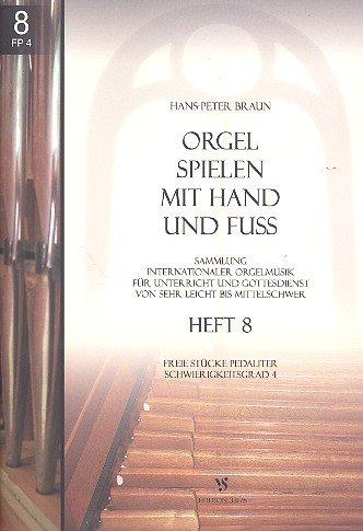 Orgel spielen mit Hand und Fuß Band 8: Freie Stücke pedaliter