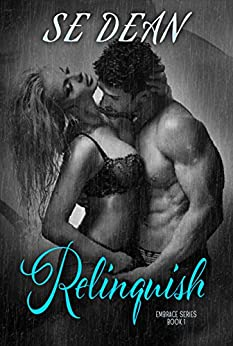 Relinquish (Embrace Series Book 1) by [Dean, SE]