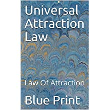 Universal Attraction Law: Law Of Attraction (English Edition)