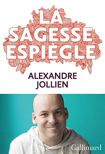 La sagesse espiègle par Alexandre Jollien