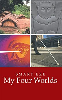 My Four Worlds by [Eze, Smart]