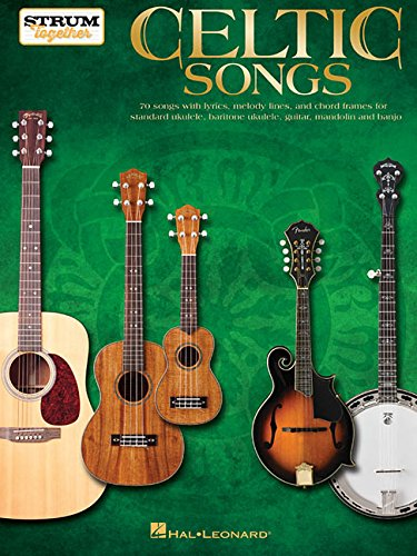 Celtic Songs Strum Together -Ukulele, Guitar, Mandolin & Banjo Book-: Noten für Ukulele, Gitarre, Mandoline, Banjo