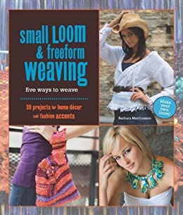 Small Loom & Freeform Weaving: Five Ways to Weave par [Matthiessen, Barbara]