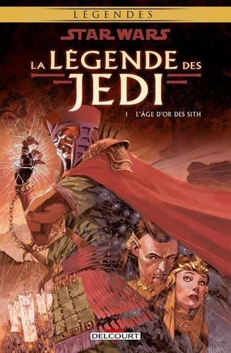 Star Wars, La légende des Jedi, Tome 1 : L'âge d'or des Sith
