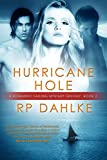 Hurricane Hole (A Romantic Mystery Sailing Trilogy Book 2) by RP Dahlke
