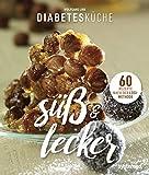 Diabetesküche süß und lecker: 60 Rezepte nach der LOGI-Methode – für Diabetiker (Küchenratgeberreihe)