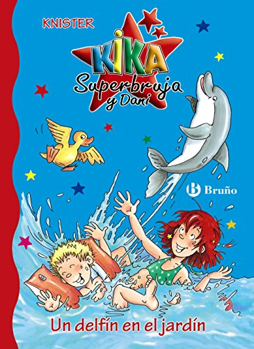 Un delfín en el jardín (Castellano - A Partir De 6 Años - Personajes Y Series - Kika Superbruja Y Dani) por KNISTER