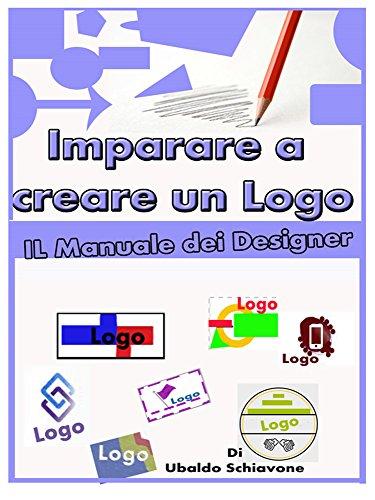 Imparare a creare un logo: il manuale dei Designer