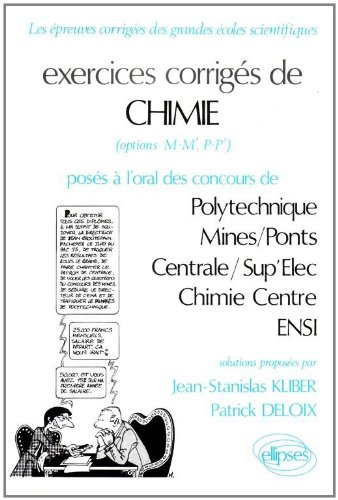 Chimie Polytechnique, Centrale/Supélec, Chimie Centre, ENSI : Exercices corrigés