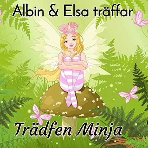 Albin och Elsa träffar trädfen Minja sex