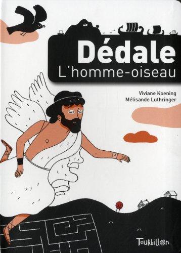 Dédale, l'homme-oiseau par Viviane Koenig