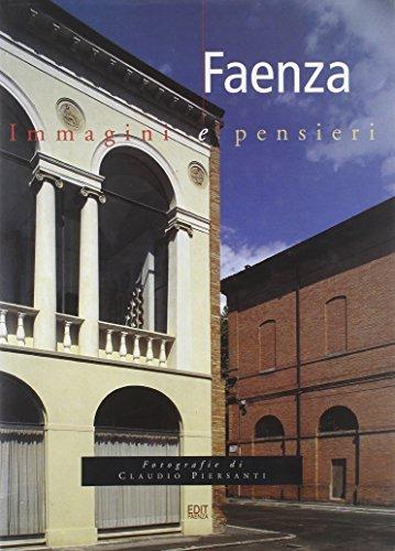 Faenza. Immagini e pensieri por Claudio Piersanti