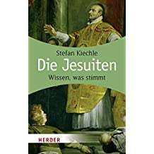Die Jesuiten: Wissen, was stimmt (HERDER spektrum)