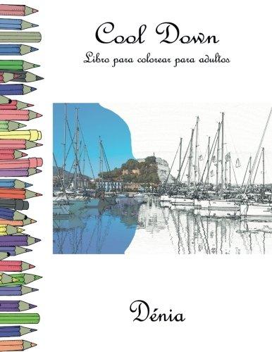 Cool Down - Libro para colorear para adultos: Dénia por York P. Herpers