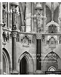 Der Dom zu Magdeburg: Band 1: Architektur, Band 2: Ausstattung (Beiträge zur Denkmalkunde in Sachsen-Anhalt, Band 6)