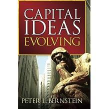 Capital Ideas Evolving by Peter L. Bernstein (2009-05-04)