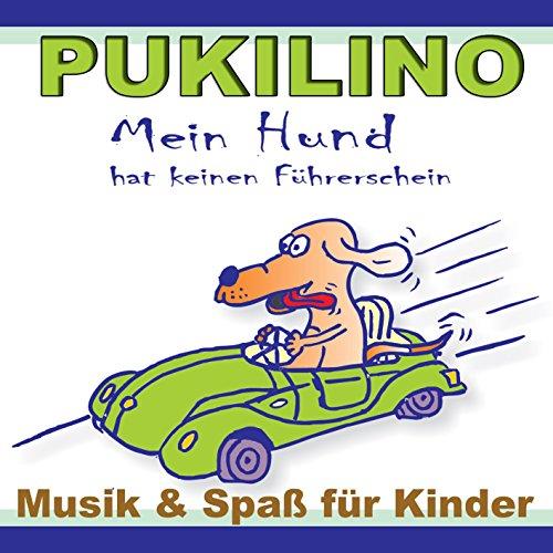 Mein Hund hat keinen Führerschein Musik und Spaß für Kinder (Musik und Spaß für Kinder)