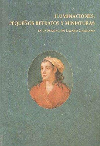 ILUMINACIONES, PEQUEÑOS RETRATOS Y MINIATURAS EN LA FUNDACION LAZARO GALDIANO por M. CARMEN ESPINOSA MARTIN