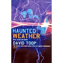 Haunted Weather: Music, Silence, and Memory (Five Star Paperback) by David Toop (2005-10-13)