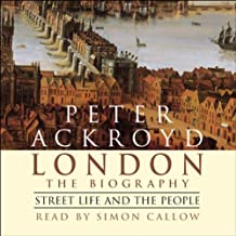 London: The Biography, Street Life and the People
