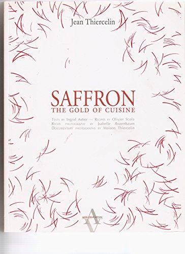 Saffron, the Gold of Cuisine par Thiercelin Jean