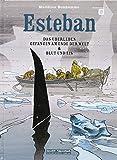 Esteban 02.: Das Überleben/Gefangen am Ende der Welt/Blut und Eis
