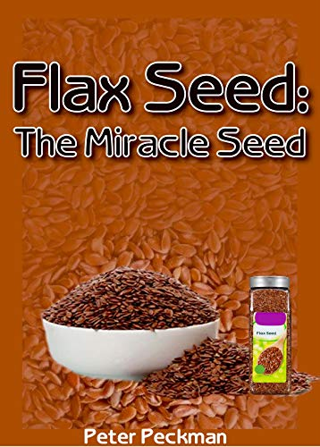 Flax seed: The miracle seed (English Edition) Steel Bar Cookies