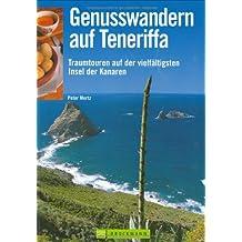 Genusswandern auf Teneriffa: Traumtouren auf der vielfältigsten Insel der Kanaren
