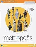 Metropolis. Per le Scuole superiori. Con e-book. Con espansione online: 2