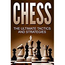 CHESS: The Ultimate Chess Tactics and Strategies! (English Edition)