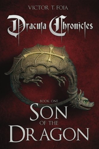 Dracula Chronicles: Son of the Dragon: Volume 1