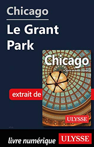 Chicago - Le Grant Park (French Edition)