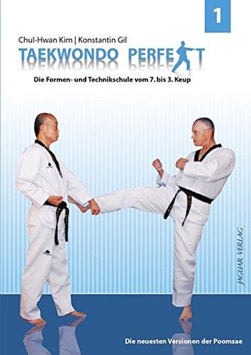 TAEKWONDO PERFEKT 1: Die Formen- und Technikschule vom 7. bis 3. Keup (Perfekte Form)