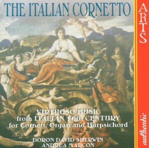 Das italienische Kornett (Virtuose Musik des 16. Jahrhunderts)