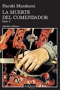 La Muerte del Comendador. Libro 2 par Haruki Murakami