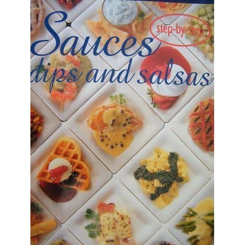 Sauces, Dips and Salsas (Confident Cooking)