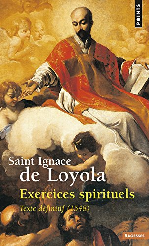 Exercices spirituels : Texte définitif, 1548 par Ignace de Loyola
