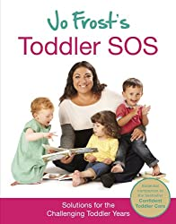 Jo Frost's Toddler SOS: Solutions for the Trying Toddler Years (English Edition)