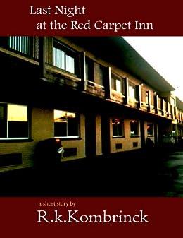 Last Night at the Red Carpet Inn by [Kombrinck, R.k.]