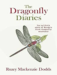 The Dragonfly Diaries by Ruary Mackenzie Dodds (2014-03-01)