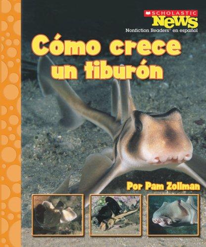 Como Crece un Tiburon (Scholastic News Nonficiton Readers En Espanol) por Pam Zollman